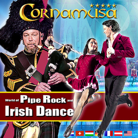 Cornamusa World of Pipe Rock and Irish Dance - Das schottisch-irische Highlight des Jahres
