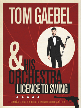 Bild: Tom Gaebel & His Orchestra - Licence to Swing