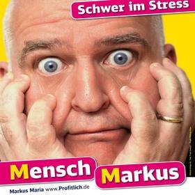 Bild: Markus Maria Profitlich - 'Schwer im Stress' - Mensch Markus