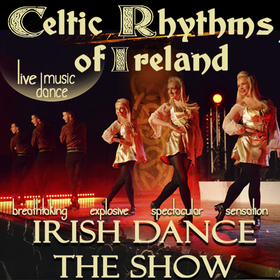 Bild: Celtic Rhythms of Ireland - Best Irish Dance Show Live Music