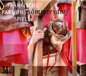 Bild: Passion 2018 -  Fränkische Passionsspiele Sömmersdorf
