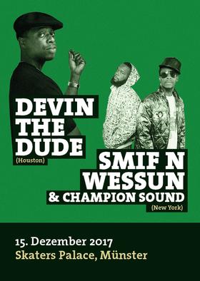 Bild: Devin The Dude • Smif N Wessun & Champion Sound