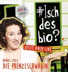 Bild: Bärbel Stolz - Die Prenzlschwäbin - #Isch des bio?