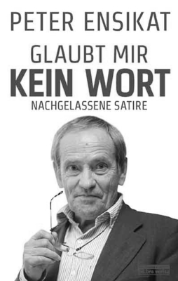 Bild: Glaubt mir kein Wort (Gastspiel) - Bastienne Voss & Wolfgang Winkler lesen Peter Ensikat