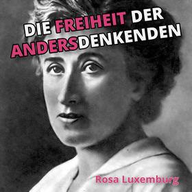 Bild: Die Freiheit der Andersdenkenden (zum Todestag von Rosa Luxemburg) - Gedenkveranstaltung
