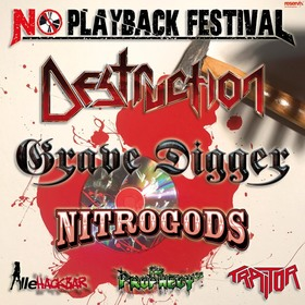 Bild: NO PLAYBACK FESTIVAL - Destruction, Grave Digger, Nitrogods, The Prophecy²³, Traitor, AlleHackbar