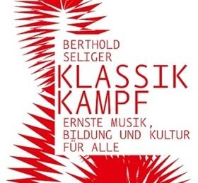 Bild: Klassikkampf: Ernste Musik, Bildung und Kultur für alle