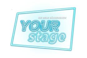 Your Stage - Die neue Bühnenshow