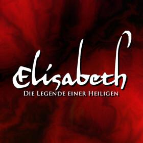 Elisabeth - Die Legende einer Heiligen