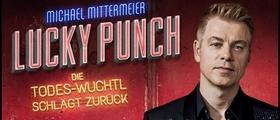 Bild: Michael Mittermeier - LUCKY-PUNCH – Die Todes-Wuchtl schlägt zurück