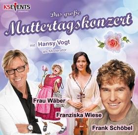 Bild: Das große Muttertagskonzert - Frank Schöbel, Franziska Wiese, Hansy Vogt, Frau Wäber