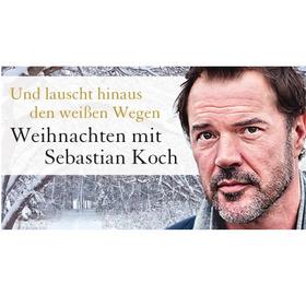"""Bild: Weihnachten mit Sebastian Koch - """"Und lauscht hinaus den weißen Wegen"""""""
