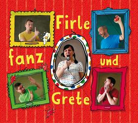 Bild: Firlefanz und Grete - Ein Mitmachkonzert - Liedgeschichten für Groß & Klein ab 4 Jahren