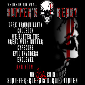 Bild: SUPPER´S READY 2018 - Dark Tranquillity Callejon Pretty Maids We Butter The Bread With Butter Evil Invaders (OFFICIAL) Endlevel
