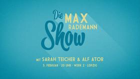 Die Max Rademann Show - Gäste: Sarah Teicher