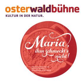 Bild: Maria, ihm schmeckt's nicht - Osterwaldbühne