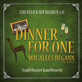 Bild: Dinner for One - Stadttheater Kaufbeuren