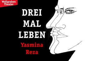 Bild: Drei Mal Leben - Wallgraben Theater