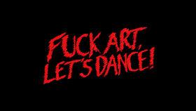 Bild: Fuck Art Let's Dance - Forward! Future! Tour 2018