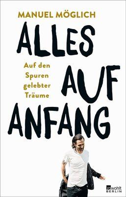 """Manuel Möglich - Alles auf Anfang"""""""