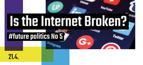 Bild: Is the Internet broken? #future politics No 5