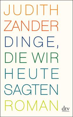 Bild: Dinge, die wir heute sagten - Lesung mit der Autorin Judith Zander