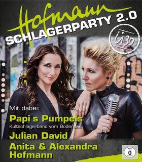 Bild: Hofmann Schlagerparty 2.0 - Anita & Alexandra Hofmann, Julian David, Schlagerband Papi`s Pumpels