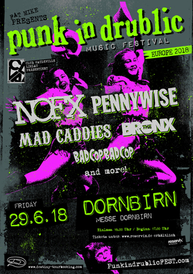 Bild: Punk in Drublic Festival 2018 - Nofx, Pennywise / Mad Caddies / The Bronx / Bad Cop, Bad Cop / Special Guests