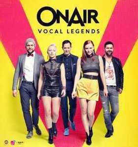 ONAIR: VOCAL LEGENDS - A Cappella Pop Show - -Große Stimmen der Pop- und Rockgeschichte-