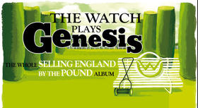 Bild: The Watch plays Genesis - The Whole Selling England By The Pound Album... and much more!
