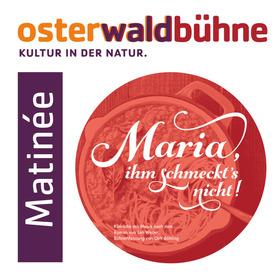 Bild: Matinée - Maria ihm schmeckt's nicht! - Matinée