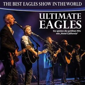Ultimate Eagles - live - The Best Eagles Show In The World