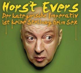 Bild: Horst Evers - Der Kategorische Imperativ ist keine Stellung beim Sex