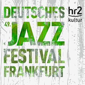 Bild: 49. Deutsches Jazzfestival Frankfurt 2018