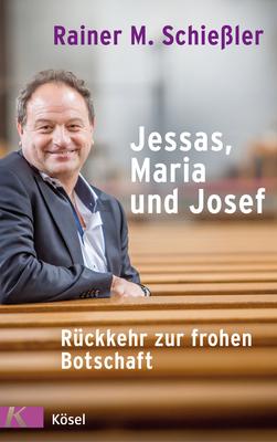 Bild: Rainer Maria Schießler - Jessas, Maria und Josef