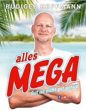 RÜDIGER HOFFMANN - Alles Mega -Gut ist nicht gut genug