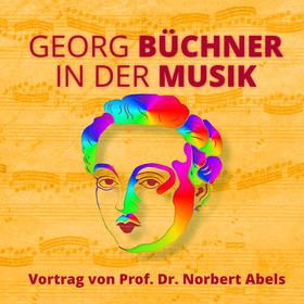 Bild: Georg Büchner in der Musik - Vortrag