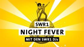 Bild: Die SWR1 Night Fever Party - MIT DEN SWR1 DJs