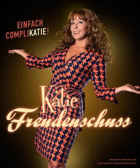 KATIE FREUDENSCHUSS - Neues Programm