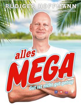 Bild: Rüdiger Hoffmann - ALLES MEGA – Gut ist nicht gut genug