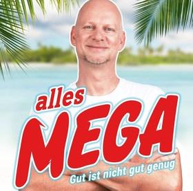 Bild: Rüdiger Hoffmann - Alles Mega - Gut ist nicht gut genug
