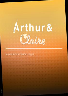 Bild: Arthur & Claire - Komödie von Stefan Vögel