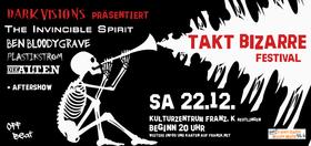 Bild: Takt Bizarre Festival - The Invincible Spirit //Ben Bloodygrave //Plastikstrom //Die Alten