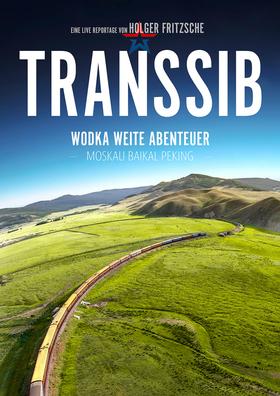 Bild: Transsib - Wodka, Weite, Abenteuer - unterwegs auf dem längsten Schienenstrang der Welt