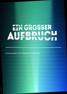 Bild: Ein großer Aufbruch - Grenzlandtheater Aachen