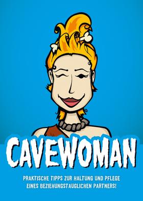 Bild: CAVEWOMAN - mit Ramona Krönke - Praktische Tipps zur Haltung und Pflege eines beziehungstauglichen Partners