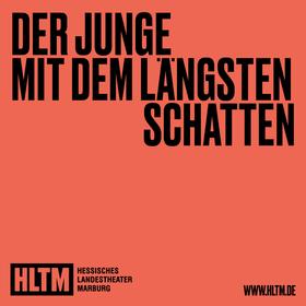 Bild: Der Junge mit dem längsten Schatten - Hessisches Landestheater Marburg