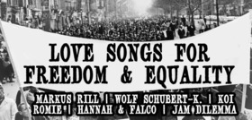 Bild: LOVE SONGS FOR FREEDOM & EQUALITY - Markus Rill, Wolf Schubert-K., Koi, Romie, Hannah & Falco, Jam Dilemma