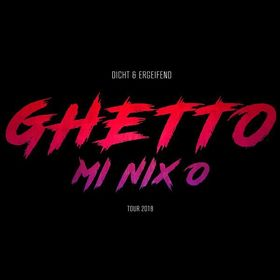 """Bild: DICHT & ERGREIFEND - """"Ghetto mi nix o"""" Tour 2018"""