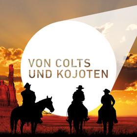 Bild: Von Colts und Kojoten - Filmmusik aus Westernklassikern